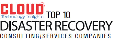 Top 10 Disaster Recovery Consulting/Services Companies - 2019