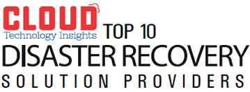 Top 10 Disaster Recovery Companies - 2019