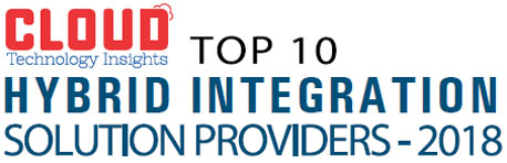 Top 10 Hybrid Integration Solution Companies - 2018