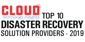 Top 10 Disaster Recovery Companies- 2019
