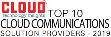 Top 10 Cloud Communications Solution Companies - 2019